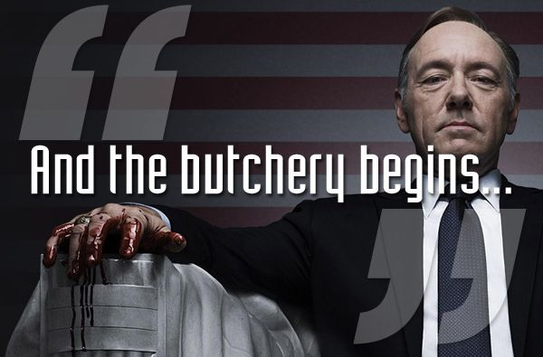 house-of-cards-quote-butchery