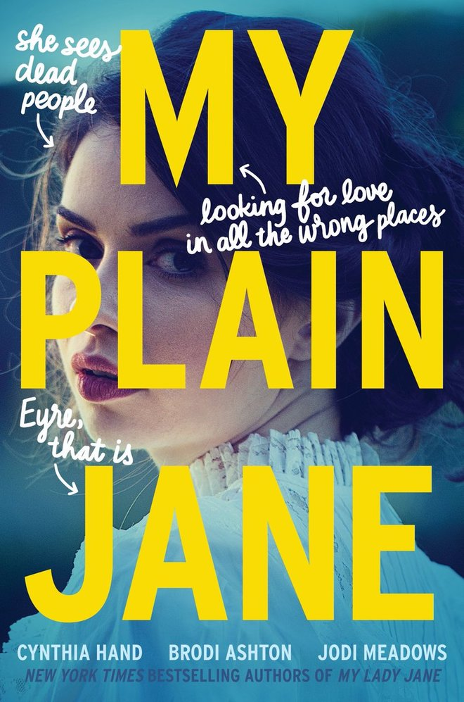 'My Plain Jane' (The Lady Janies #2) by Cynthia Hand, Jodi Meadows, and Brodi Ashton