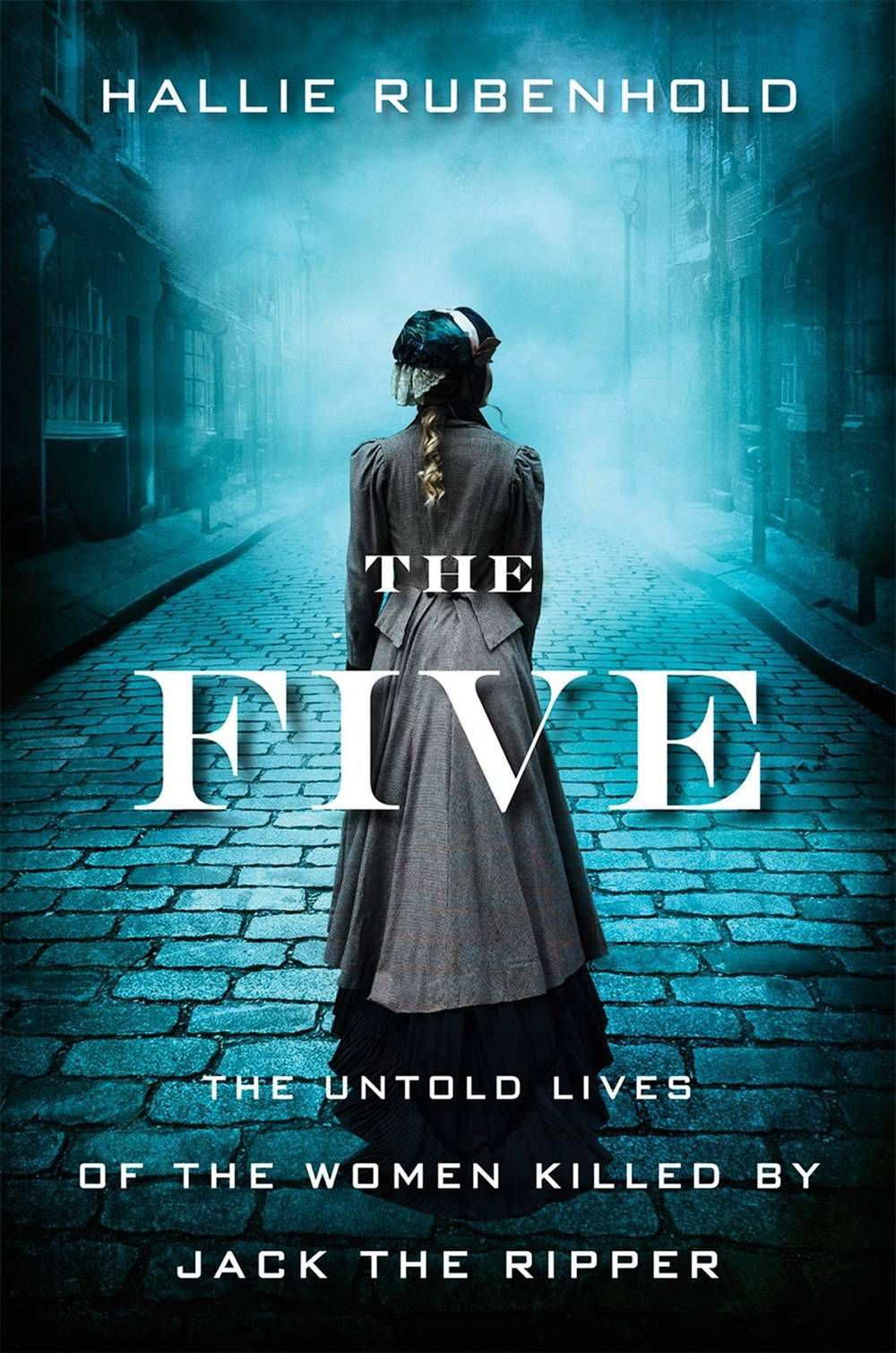 'The Five: The Untold Lives of the Women Killed by Jack ...