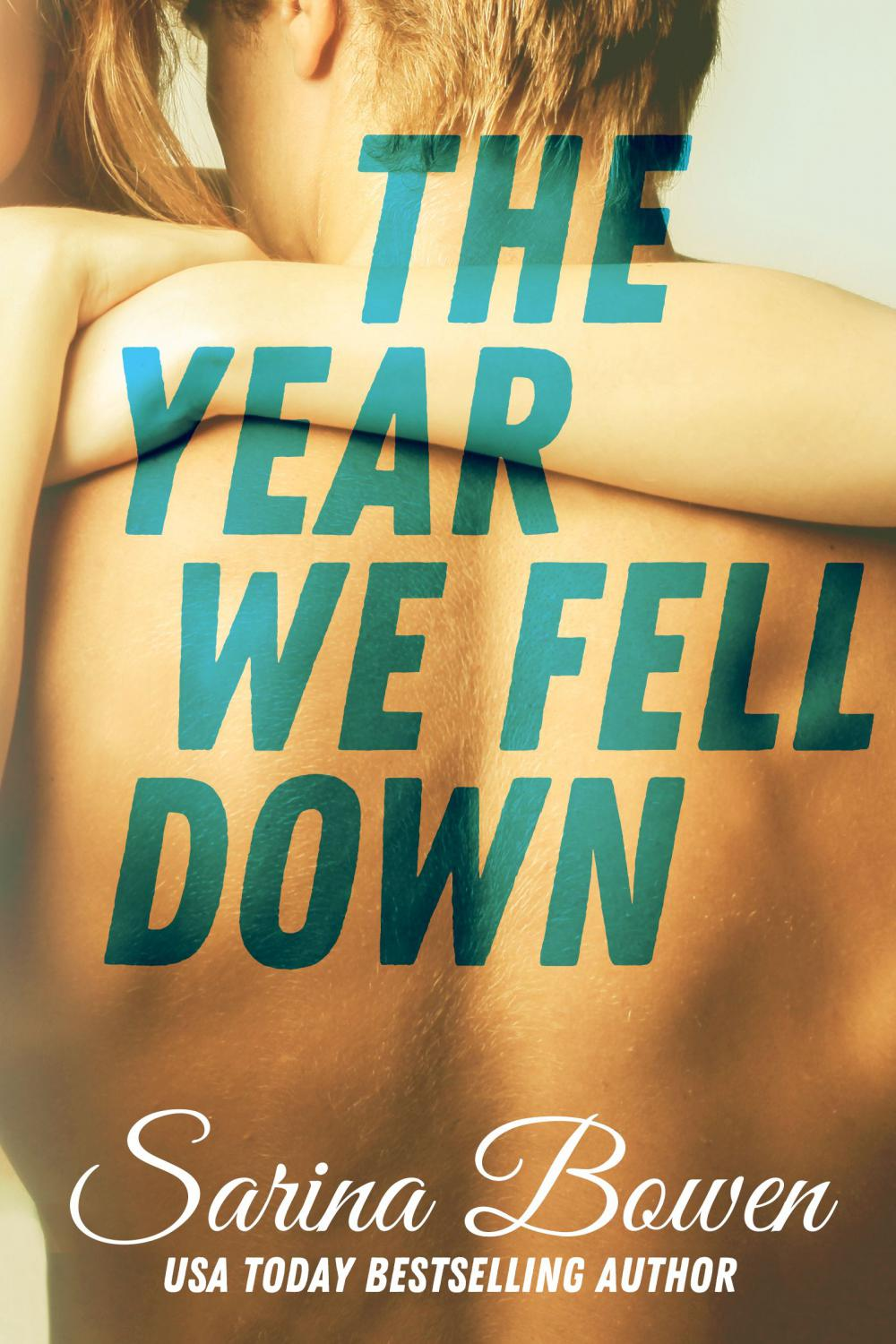 The Year We Fell Down by Sarina Bowen